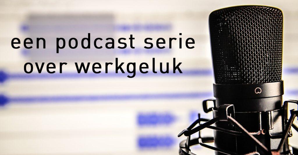 een podcast serie over werkgeluk aenova werkgeluklab algemeen dagblad